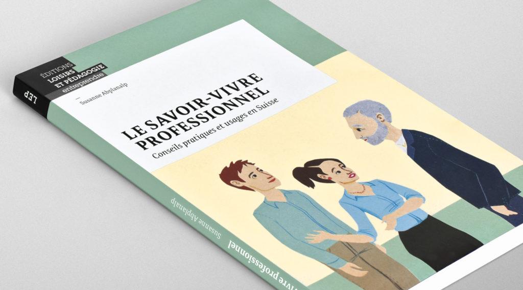 Première de couverture du livre Le savoir-vivre professionnel: conseils pratiques et usages en Suisse